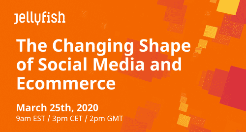 Webinar: The Changing Shape of Social Media and Ecommerce